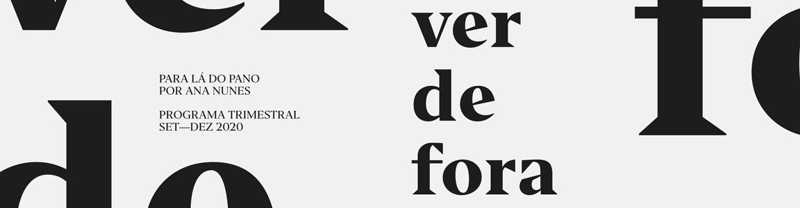 """Ver de fora: """"Para lá do Pano"""" por Ana Nunes"""